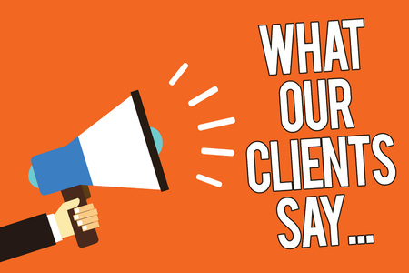 Writing note showing What Our Clients Say.... Business photo showcasing your customer feedback using poll or written paper Man holding megaphone loudspeaker orange background message speaking Stok Fotoğraf