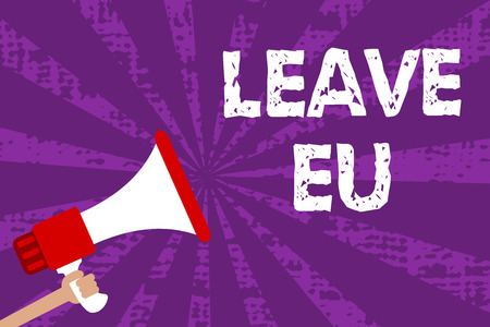 Text sign showing Leave Eu. Conceptual photo An act of a person to leave a country that belongs to Europe Grunge Megaphone loudspeaker loud screaming scream talk rays speech Stock fotó