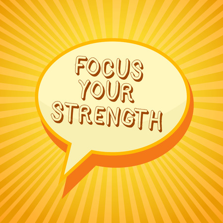 Writing note showing Focus Your Strength. Business photo showcasing Improve skills work on weakness points think more Reporting thinking ponder circle warning capital ideas symbol scripts