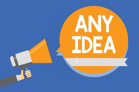 Text sign showing Any Idea. Conceptual photo Asking people if they have thoughts about case or problem Man holding megaphone loudspeaker orange speech bubble blue background