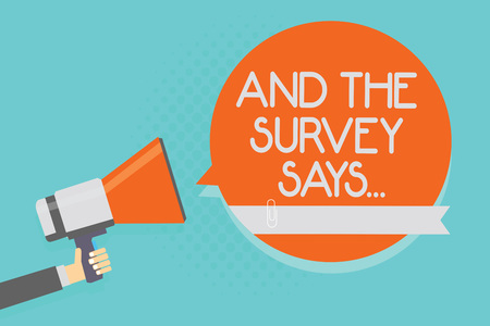 Writing note showing And The Survey Says.... Business photo showcasing doing poll and bring the results discuss with others Attention warning hot social issue announcement declare recall notice Stock Photo