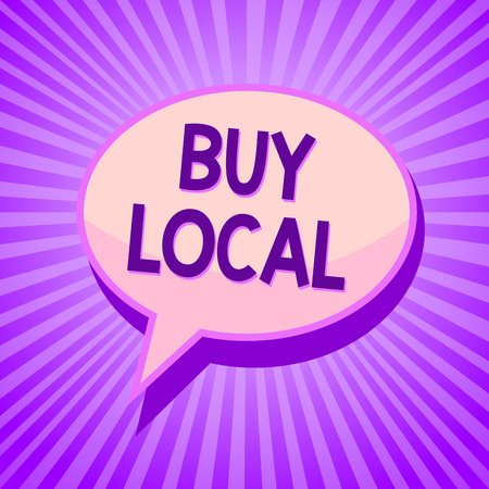 Conceptual hand writing showing Buy Local. Business photo text Patronizing products that is originaly made originaly or native Speech bubble idea reminder purple shadows important intention ray