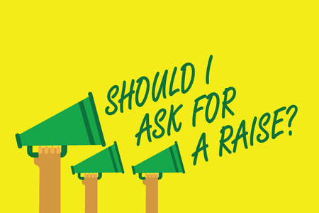 Handwriting text writing Should I Ask For A Raise question. Concept meaning demanding increase in your month salary Hands holding megaphones loudspeakers important message yellow background