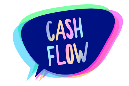 Handwriting text writing Cash Flow. Concept meaning Movement of the money in and out affecting the liquidity Speech bubble idea message reminder blue shadows important intention saying