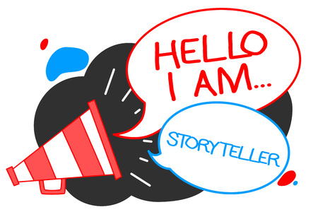 Text sign showing Hello I Am... Storyteller. Conceptual photo introducing yourself as novels article writer Megaphone loudspeaker speech bubbles important message speaking out loud