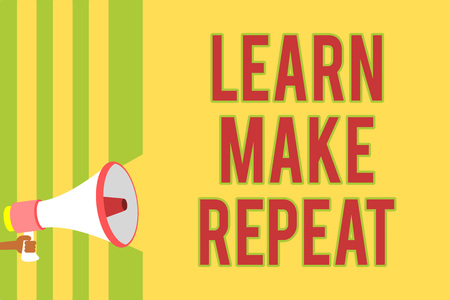 Handwriting text writing Learn Make Repeat. Concept meaning Once you do it will be easy fast learner fix mistakes Multiple lines script message idea declare public speaker announcement Archivio Fotografico