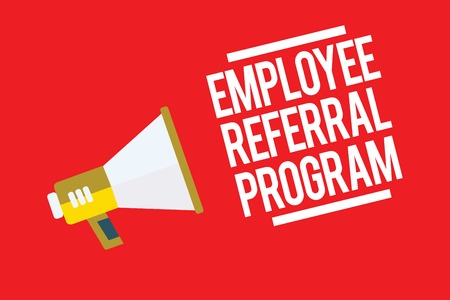 Handwriting text Employee Referral Program. Concept meaning employees recommend qualified friends relatives Megaphone loudspeaker red background important message speaking loud
