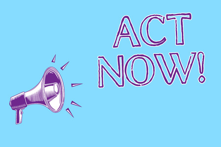 Word writing text Act Now. Business concept for Having fast response Asking someone to do action Dont delay Megaphone loudspeaker blue background important message speaking loud