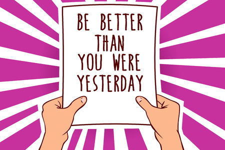 Text sign showing Be Better Than You Were Yesterday. Conceptual photo try to improve yourself everyday Man holding paper important message remarkable purple rays enlighten ideas