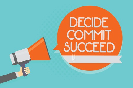 Writing note showing Decide Commit Succeed. Business photo showcasing achieving goal comes in three steps Reach your dreams Attention warning hot social issue announcement declare recall notice