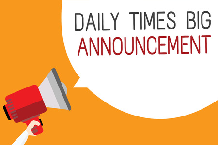 Text sign showing Daily Times Big Announcement. Conceptual photo bringing actions fast using website or tv Man holding megaphone loudspeaker speech bubble message orange background Stock Photo