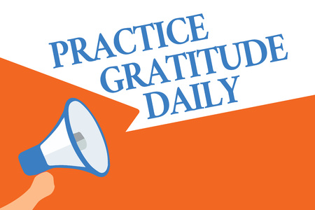 Writing note showing Practice Gratitude Daily. Business photo showcasing be grateful to those who helped encouarged you Megaphone loudspeaker speech bubbles important message speaking loud Фото со стока