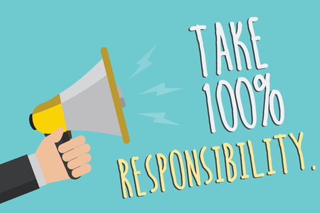 Text sign showing Take 100 Responsibility.. Conceptual photo be responsible for list of things objects to do Man holding megaphone loudspeaker blue background message speaking loud