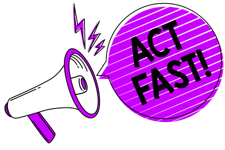 Conceptual hand writing showing Act Fast. Business photo showcasing Voluntarily move in the highest state of speed initiatively Megaphone loudspeaker scream idea talk grunge speech bubble