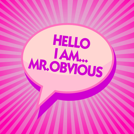 Text sign showing Hello I Am.. Mr.Obvious. Conceptual photo introducing yourself as pouplar or famous person Purple speech bubble message reminder rays shadow important intention