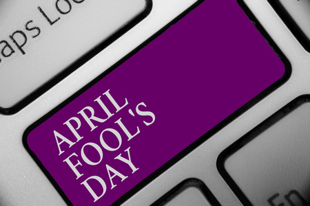 Handwriting text April Fool s is Day. Concept meaning Practical jokes humor pranks Celebration funny foolish Keyboard button hit key type message office work computer input device