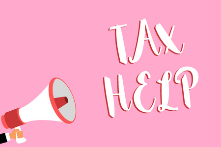 Word writing text Tax Help. Business concept for Assistance from the compulsory contribution to the state revenue Megaphone loudspeaker loud screaming scream idea talk talking speech listen