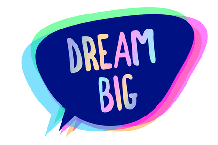 Handwriting text writing Dream Big. Concept meaning To think of something high value that you want to achieve Speech bubble idea message reminder blue shadows important intention saying Stock Photo
