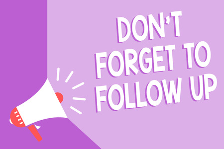 Word writing text Don t not Forget To Follow Up. Business concept for asking someone to keep connection with others Megaphone loudspeaker purple background important message speaking loud