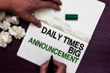 Text sign showing Daily Times Big Announcement. Conceptual photo bringing actions fast using website or tv Man holding marker notebook page crumpled papers several tries mistakes Stockfoto