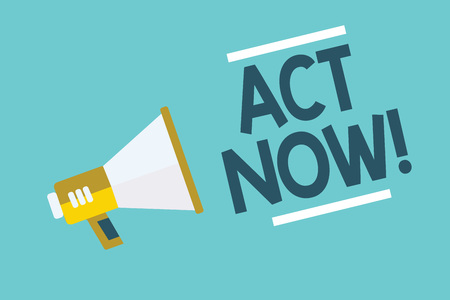 Writing note showing Act Now. Business photo showcasing Having fast response Asking someone to do action Dont delay Megaphone loudspeaker blue background important message speaking loud