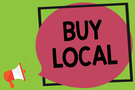 Writing note showing Buy Local. Business photo showcasing Patronizing products that is originaly made originaly or native Megaphone loudspeaker loud screaming idea talk frame speech bubble
