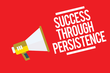 Handwriting text Success Through Persistence. Concept meaning never give up in order to reach achieve dreams Megaphone loudspeaker red background important message speaking loud