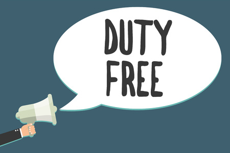Conceptual hand writing showing Duty Free. Business photo showcasing Store or establisbhement that sells imported products witout tax Megaphone loudspeaker scream idea talk talking speech bubble