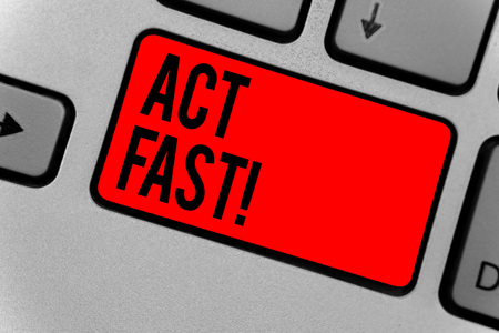 Text sign showing Act Fast. Conceptual photo Voluntarily move in the highest state of speed initiatively Keyboard red key Intention create computer computing reflection document