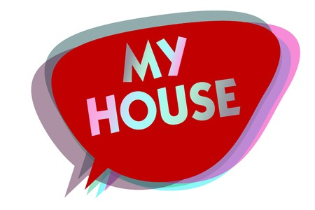 Word writing text My House. Business concept for A place or building where i live with the people whom i loved speech bubble idea message reminder red shadows important intention saying Stock Photo
