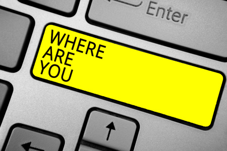 Handwriting text writing Where Are You. Concept meaning Give us your location address direction point of reference Ashy computer keyboard with yellow button black color texts