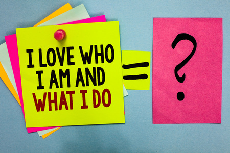 Text sign showing I Love Who I Am And What I Do. Conceptual photo High self-stem being comfortable with your job Bright colorful sticky notes with text pin together equal and question mark