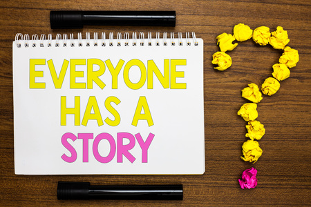 Conceptual hand writing showing Everyone Has A Story. Business photo showcasing Background storytelling telling your memories tales White page with bright color word black pen yellow paper lob