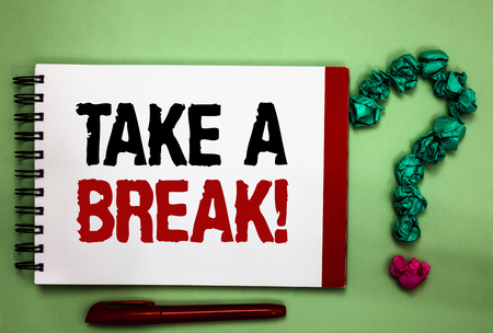 Writing note showing Take A Break. Business photo showcasing Resting Stop doing something recreation time get out of work Celadon color background red sided notepad letters green query mark