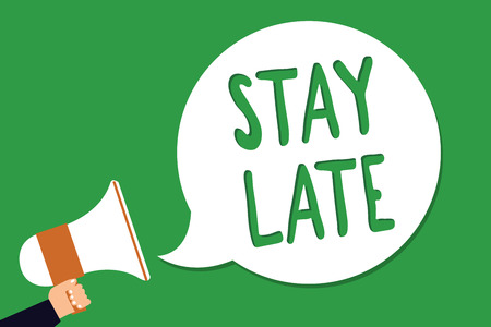 Conceptual hand writing showing Stay Late. Business photo showcasing A routine in which a person goes to somewhere out of time Man holding megaphone loudspeaker screaming green background