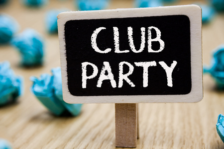 Text sign showing Club Party. Conceptual photo social gathering in a place that is informal and can have drinks Blackboard crumpled papers several tries mistake not satisfied wooden floor