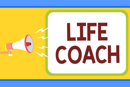 Conceptual hand writing showing Life Coach. Business photo text A person who advices clients how to solve their problems or goals Man holding megaphone loudspeaker speech bubble message speaking