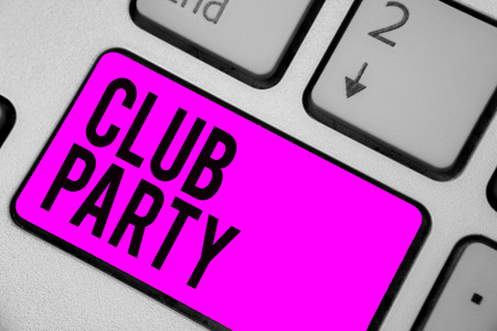 Text sign showing Club Party. Conceptual photo social gathering in a place that is informal and can have drinks Keyboard purple key Intention create computer computing reflection document