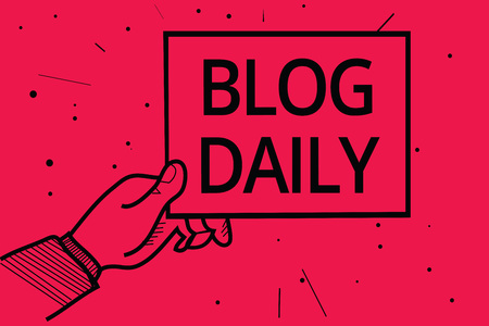 Conceptual hand writing showing Blog Daily