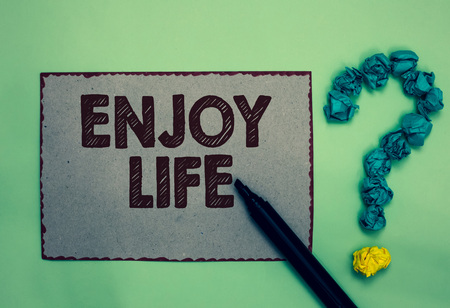 Word writing text Enjoy Life.