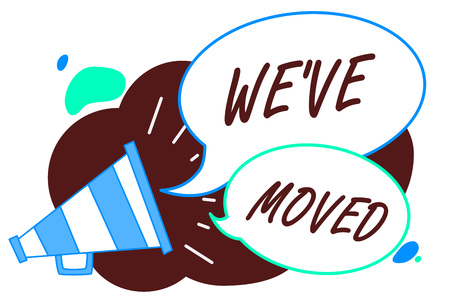 Word writing text Weve have Moved. Business concept for going to live from place another same or different country Megaphone loudspeaker speech bubbles important message speaking out loud Standard-Bild