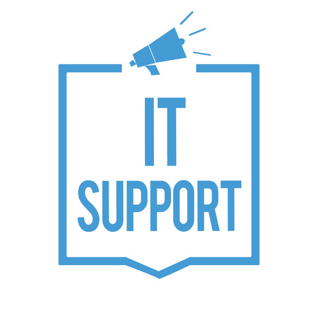 Word writing text It Support. Business concept for Lending help about information technologies and relative issues Megaphone loudspeaker blue frame communicating important information