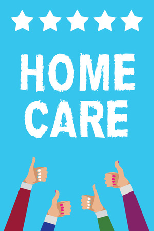 Writing note showing Home Care. Business photo showcasing Place where people can get the best service of comfort rendered Men women hands thumbs up approval five stars info blue background