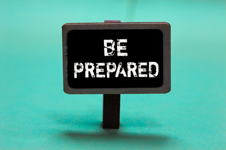Text sign showing Be Prepared. Conceptual photo make something ready for use or consideration at future Blackboard green background important message ideas communicate reflections 스톡 콘텐츠