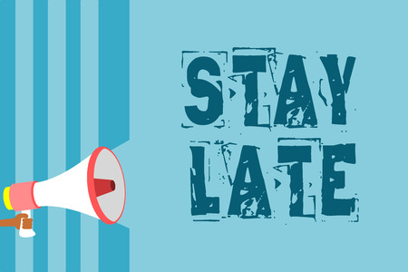 Text sign showing Stay Late. Conceptual photo A routine in which a person goes to somewhere out of time Megaphone loudspeaker blue stripes important message speaking out loud Stock Photo