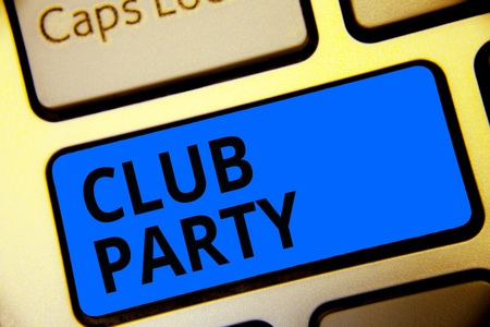Writing note showing Club Party. Business photo showcasing social gathering in a place that is informal and can have drinks Keyboard blue key Intention computer computing reflection document