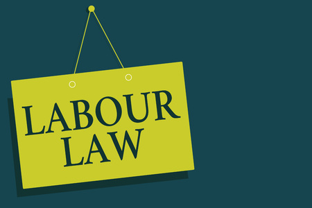 Writing note showing Labour Law. Business photo showcasing Rules implemented by the state between employers and employee Yellow board wall communication open close sign gray background
