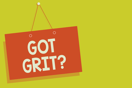 Handwriting text Got Grit question. Concept meaning A hardwork with perseverance towards the desired goal Red board wall message communication open close sign yellow background