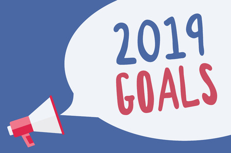 Word writing text 2019 Goals. Business concept for A plan to do for something new and better for the coming year Megaphone loudspeaker speech bubble important message speaking out loud