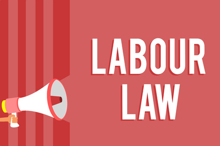 Word writing text Labour Law. Business concept for Rules implemented by the state between employers and employee Megaphone loudspeaker red stripes important message speaking out loud